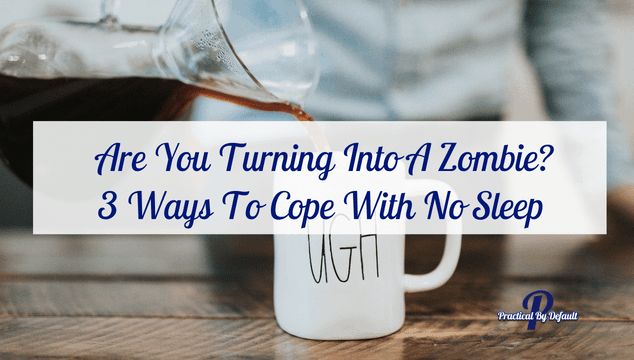 Are You Turning Into A Zombie? 3 Ways To Cope With No Sleep As A Working Homeschool Mom