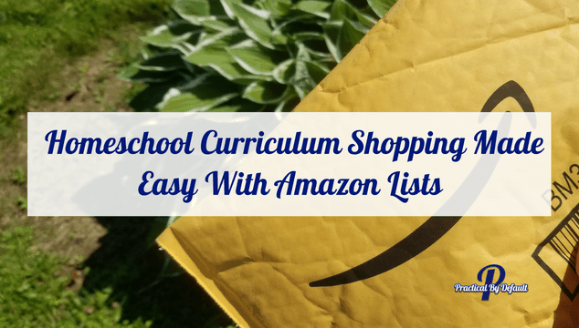 Homeschool Curriculum Shopping Made Easy With Amazon Lists