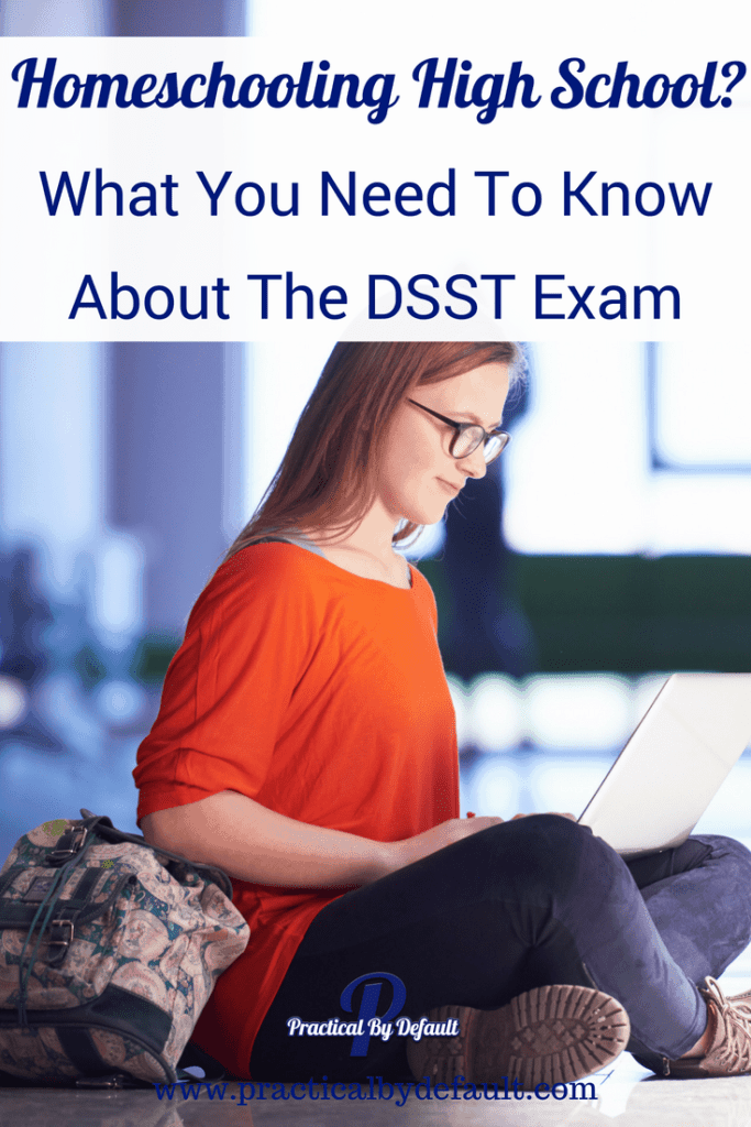 Homeschooling High School? What You Need To Know About The DSST Exam #highschool #homeschool #DSSTExam