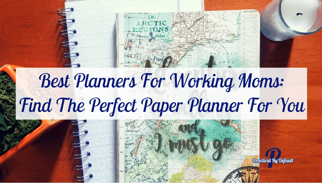 Finding the perfect planner for working moms