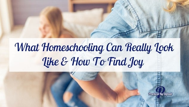 What Homeschooling Can Really Look Like & How To Find Joy