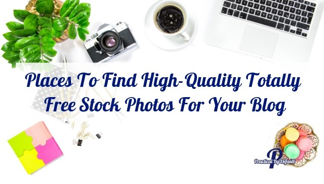 Where to find stock photos for your blog for free