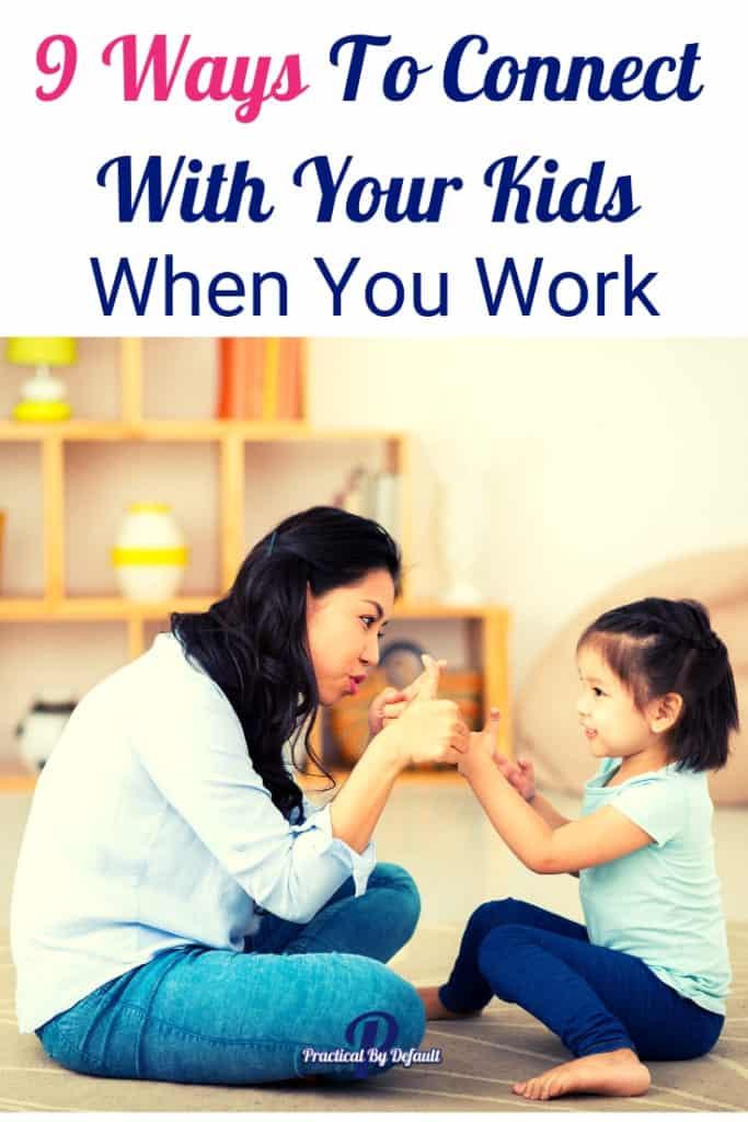 You Can Connect With Your Kids As A Working Mom