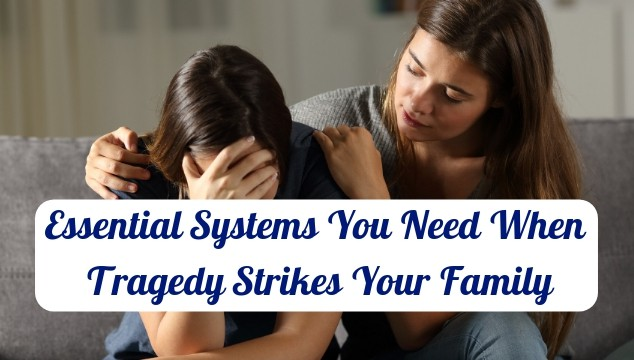 Essential Systems You Need In Place When Tragedy Strikes Your Family