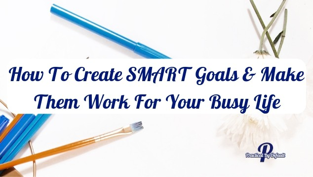 Learn how to set  SMART goals
