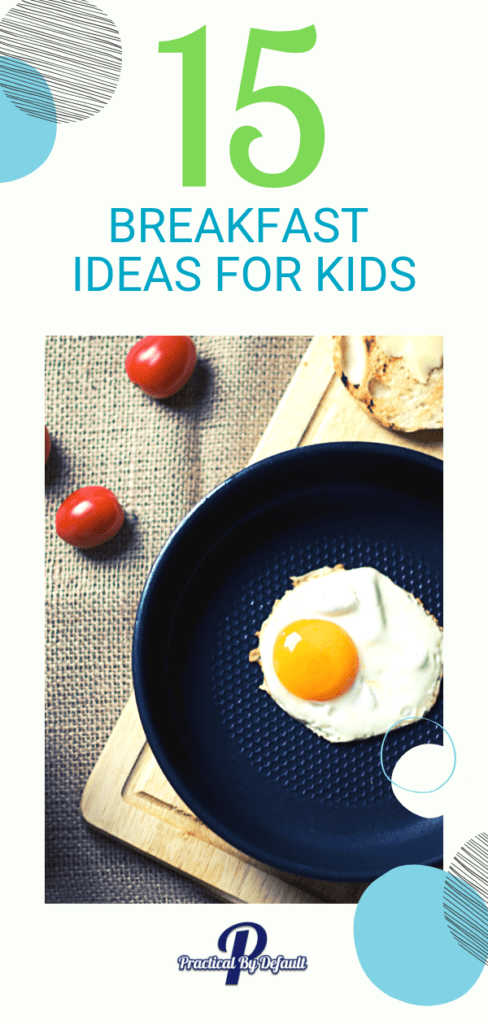 15 Breakfast Ideas For Kids including videos and recipes perfect for kids