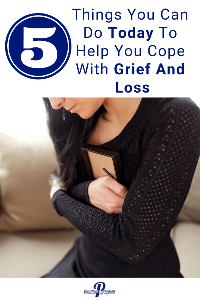 5 Things You Can Do Today To Help You Cope With Grief