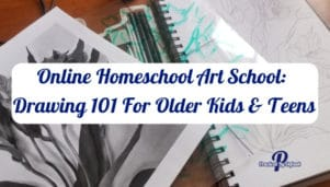 Do you have an aspiring artist on your hands? You'll love this online homeschool art school drawing 101 course for your older kid and teens.